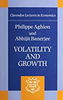 Volatility and Growth (Clarendon Lectures in Economics)