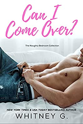 Can I Come Over? (Naughty Bedroom Collection Book 1)