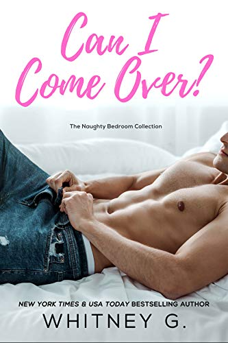 Can I Come Over? (Naughty Bedroom Collection Book 1) (English Edition)