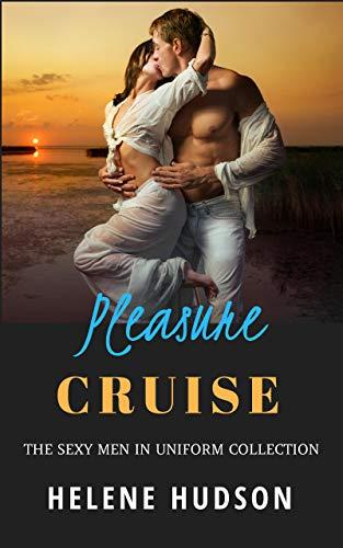 Pleasure Cruise: The Sexy Men in Uniform Collection (English Edition)