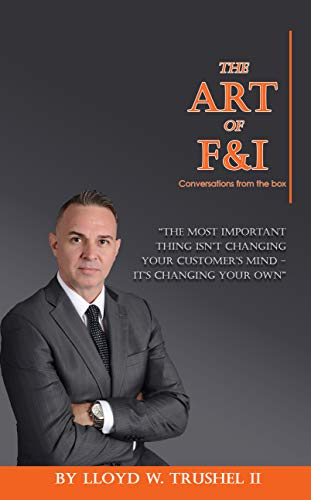 The Art of F&I: Conversations from the box (English Edition)