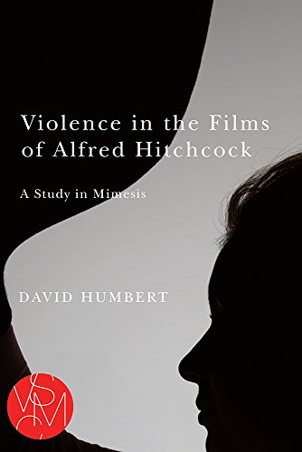Violence in the Films of Alfred Hitchcock: A Study in Mimesis (Studies in Violence, Mimesis, & Culture)