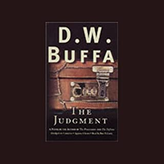 The Judgment                   By:                                                                                                                                 D.W. Buffa                               Narrated by:                                                                                                                                 Ron McLarty                      Length: 6 hrs and 17 mins     30 ratings     Overall 4.1