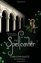 Spellcaster (A Spellbound Novel) by Cara Lynn Shultz (2012-03-27)