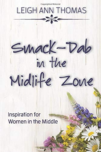 Book: Smack-Dab in the Midlife Zone - Inspiration for Women in the Middle by Leigh Ann Thomas