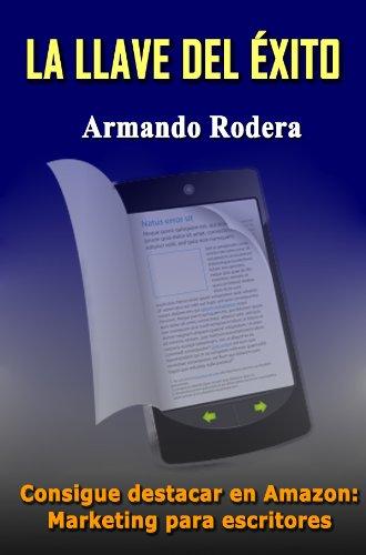 LA LLAVE DEL ÉXITO: Marketing para escritores