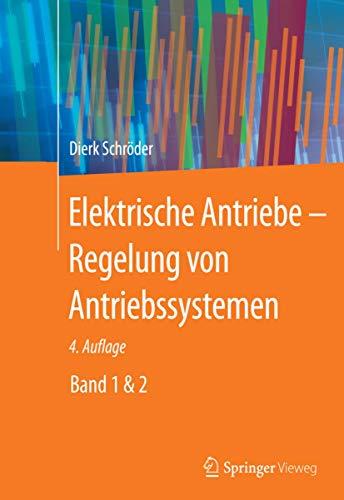 Elektrische Antriebe - Regelung von Antriebssystemen