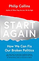 Start Again: How We Can Fix Our Broken Politics