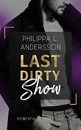 Last Dirty Show (Powerful & Protective 1)