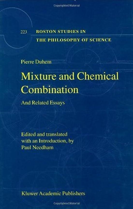 ペストで出来ている好奇心Mixture and Chemical Combination: And Related Essays (Boston Studies in the Philosophy and History of Science Book 223) (English Edition)