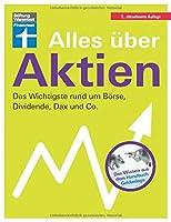 Alles ueber Aktien: Das Wichtigste rund um Boerse, Dividende, Dax und Co.