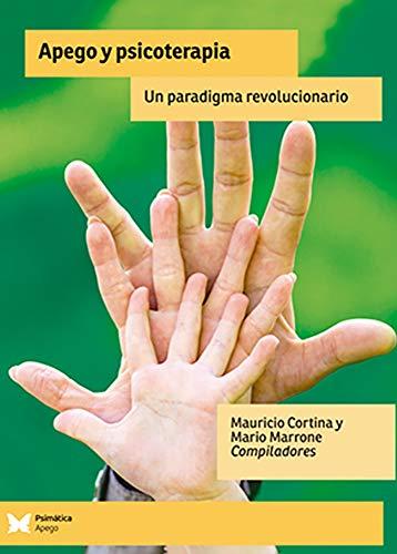 Apego y psicoterapia: Un paradigma revolucionario