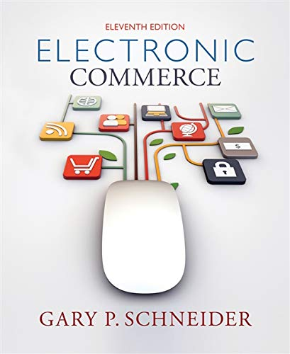 Compare Textbook Prices for Electronic Commerce 11 Edition ISBN 9781285425436 by Schneider, Gary