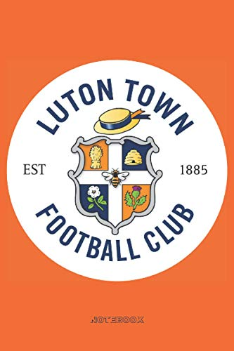 Luton Town FC: Notebook Journal High Quality size 6x9 100 page for...