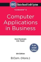 Taxmann's Computer Applications in Business   Choice Based Credit System (CBCS)   B.Com   6th Edition   2021