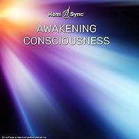 アウェイクニング・コンシャスネス(Awakening Consciousness)覚醒する意識