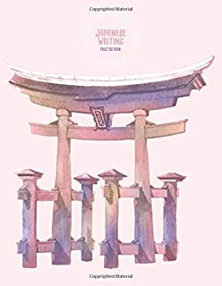 Japanese Writing Practice Book: Pink Torii Gate, Notebook with Genkouyoushi Paper (for Kanji, Hiragana and Katakana) | 200 pages (8.5 x 11)