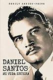 Mi Vida Entera Daniel Santos