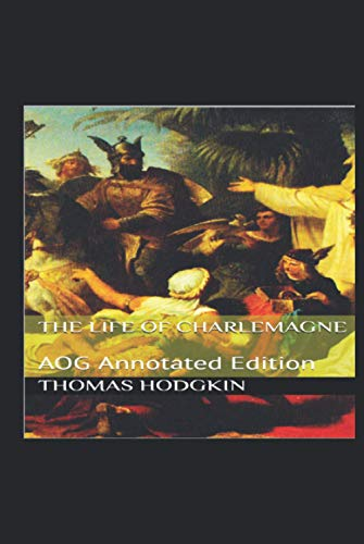 The Life of Charlemagne: AOG Annotated Edition