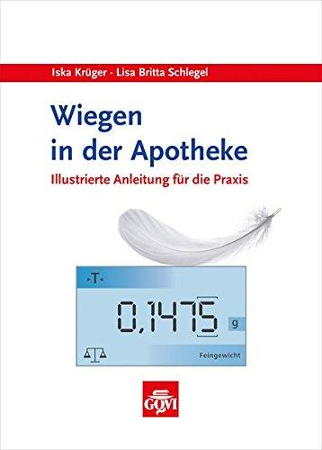 Wiegen in der Apotheke: Illustrierte Anleitung für die Praxis (Govi)