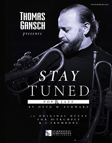 Otto M. Schwarz-Thomas Gansch presents Stay Tuned - Pop & Jazz-Trompete und Posaune-BOOK