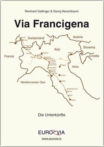 Die Via Francigena - Unterkünfte am Pilgerweg nach Rom: 495 aktuelle und günstige Übernachtungsmöglichkeiten für Pilger in Italien - Reiseführer