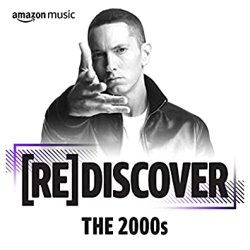 REDISCOVER The 2000s