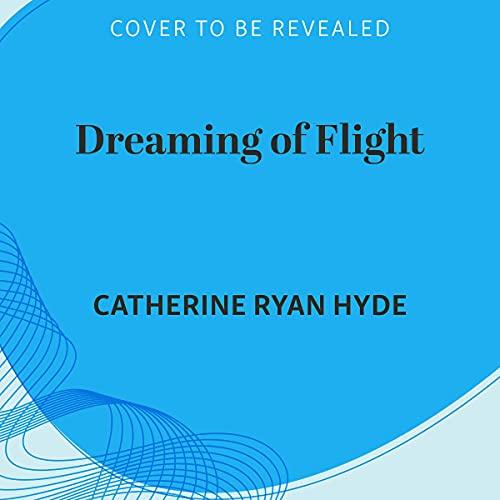 Dreaming of Flight: A Novel
