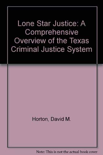 Lone Star Justice: A Comprehensive Overview of the Texas Criminal Justice System