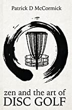 Patrick McCormick: Zen and the Art of Disc Golf (Paperback); 2014 Edition