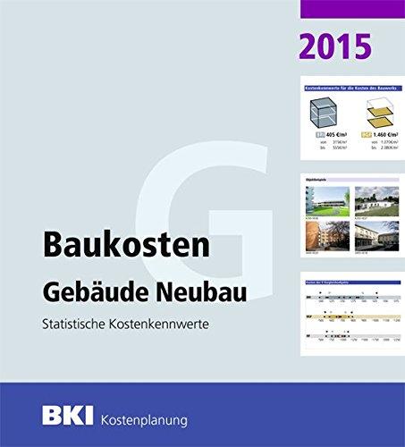 BKI Baukosten 2015 Teil 1 -  Statistische Kostenkennwerte Gebäude
