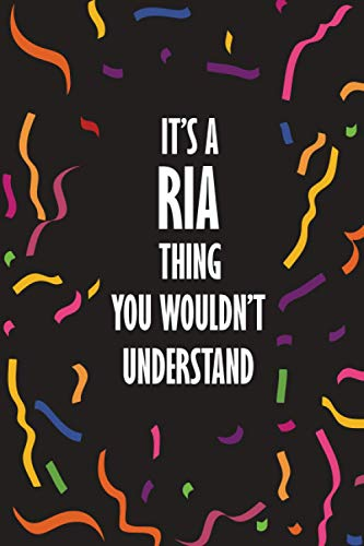 It's RIA Thing You Wouldn't Understand: Funny Lined Journal Notebook, College Ruled Lined Paper, Gifts for RIA :for women and girls, Matte cover