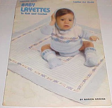 Baby Layettes to Knit and Crochet 1978 By Leisure Arts Leaflet 125