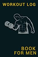 workout log book for men:Training Tracking Book 6x9 inches 120 pages   Bodybuilding Powerlifting Strongman Weightlifting
