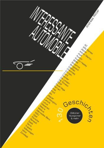 INTERESSANTE AUTOMOBILE. 130 Geschichten. Oldtimer, Youngtimer & mehr