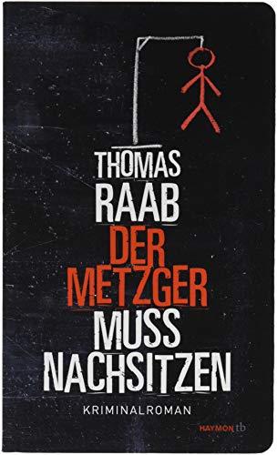 Der Metzger muss nachsitzen: Kriminalroman (HAYMON TASCHENBUCH)