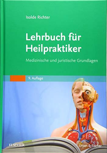 Richter, Isolde:<br />Lehrbuch für Heilpraktiker: Medizinische und juristische Grundlagen