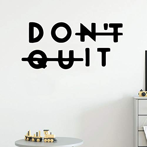YUIOP Funny Don'T Quit  Waterproof Vinyl  Home Decor For Kids Rooms Decoration Vinyl Mural Decal