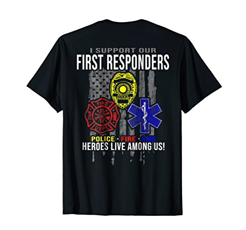 I Support First Responders - Police, Fire, EMS T-Shirt