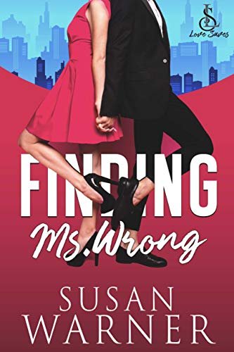 Finding Ms. Wrong: Small town Rom Com (Love Saves Book 1) by [Susan Warner]