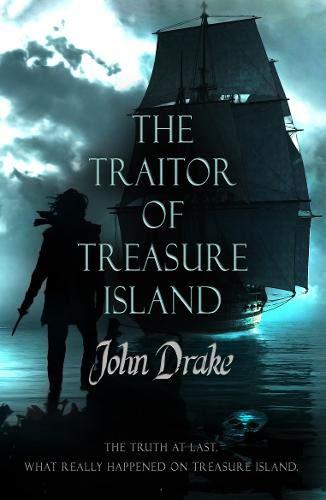 Drake, J: Traitor of Treasure Island