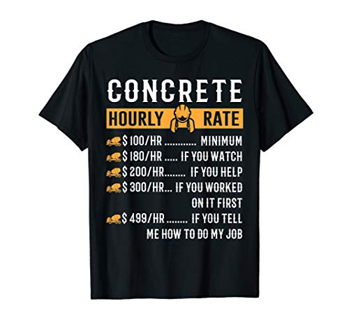 Funny Concrete Gifts - Concrete Hourly Rate T-Shirt