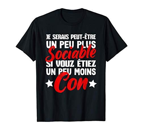 TShirt Humour Je Serais Peut-être Un Peu Plus Sociable T-Shirt