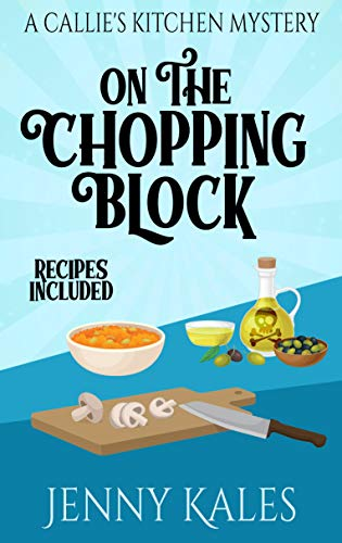 On the Chopping Block (A Callie's K…