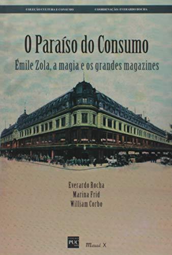 O Paraíso do Consumo: Émile Zola, a Magia e os Grandes Magazines