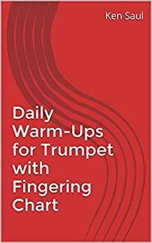 Daily Warm-Ups for Trumpet with Fingering Chart by [Ken Saul]