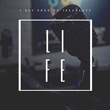 Life (feat. T Ezy)