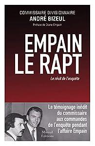Empain, le rapt : Le récit de l\'enquête par André Bizeul