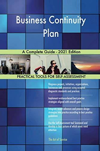 Business Continuity Plan A Complete Guide - 2021 Edition