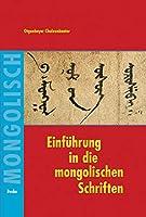 Einfuehrung in die mongolischen Schriften